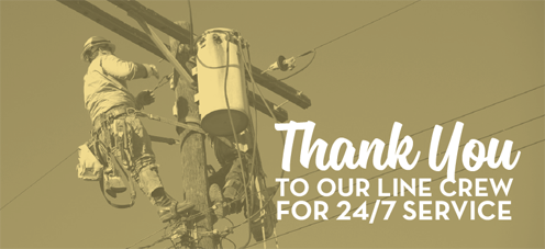 Thank you to our line crew for 24/7 service.