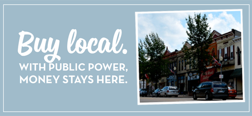Buy local.  With public power, money stays here.